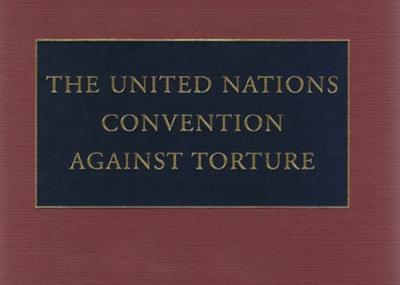 إقرار اتفاقية الأمم المتحدة لمناهضة التعذيب Convention against Torture